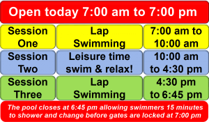 Swimming pool open today 0700-1900 hours